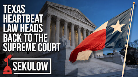 Texas Heartbeat Law Heads Back to the Supreme Court