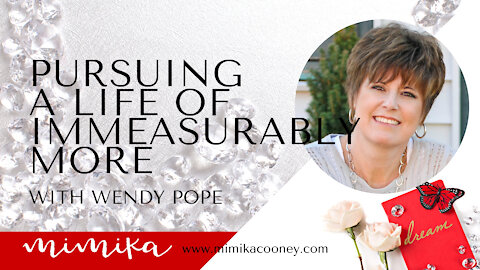 Pursuing a Life of Immeasurably More with Wendy Pope