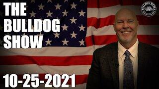 The Bulldog Show | October 25, 2021