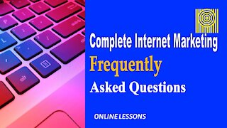 Complete Internet Marketing Frequently Asked Questions