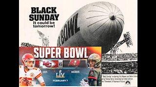 Black Sunday 2021 Warning for Feb 7th SuperBowl
