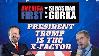President Trump is the X-Factor. Matt Boyle with Sebastian Gorka on AMERICA First