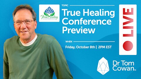 True Healing Conference Preview Webinar- Friday, October 8th, 2021