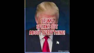 TRUMP SPEAKS OUT!