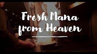 Fresh Manna from Heaven