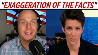 """MSNBC'S MADDOW SHOW """"EXAGGERATION OF THE FACTS"""""""