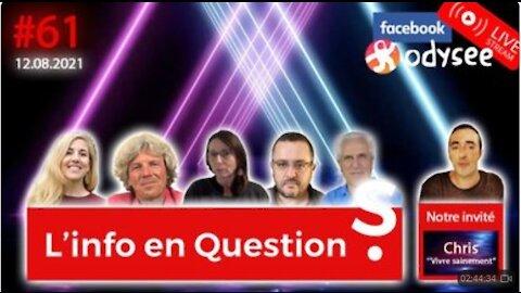 """L'info en questions #61 avec Chris, de la chaîne """"Vivre Sainement""""- 12.08.21"""