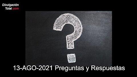 13-AGO-2021 Preguntas y Respuestas