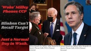 'Woke' General Milley 2 Calls to China Confirmed   Blinken Droned Innocent Brown People
