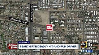 Police searching for driver involved in deadly hit-and-run in Phoenix