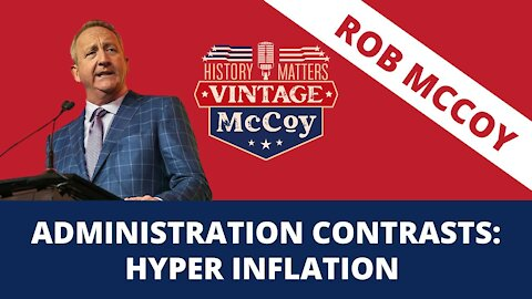 Administration Contrasts: Hyper Inflation