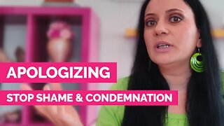 Apologizing - How to stop shame and condemnation