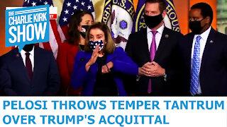 Nancy Pelosi Throws A Temper Tantrum Over Trump Acquittal