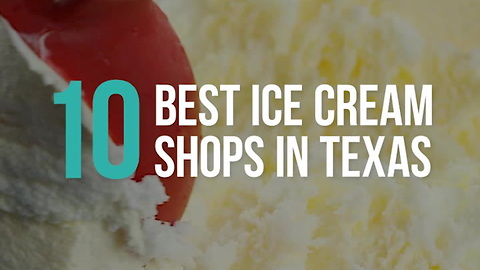 The 10 Best Ice Cream Shops in Texas