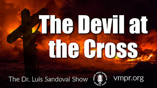 01 Apr 21, The Dr. Luis Sandoval Show: The Devil at the Cross