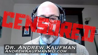 Dr. Andrew Kaufman CENSORED Over Covid-19 Truth