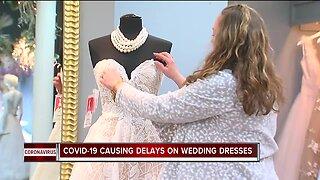 COVID-19 causing delays on wedding dresses
