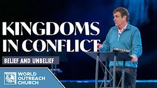 Kingdoms in Conflict: Belief and Unbelief
