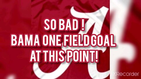 SO BAD ! BAMA WITH ONE FIELD GOAL IN 2ND HALF