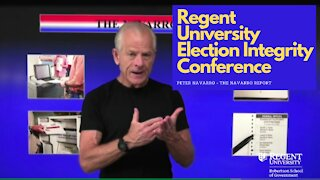 Regent University Election Integrity Conference - Peter Navarro of the Navarro Report