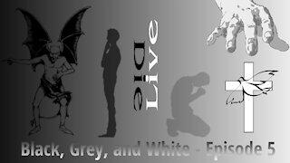 VINTAGE - Black, Grey, and White - Episode 5