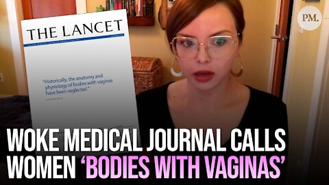 """Women Now Called """"Bodies With Vaginas"""" by Medical Journal"""
