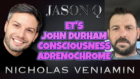 Jason Q Discusses ET's, John Durham, Consciousness and Adrenochrome with Nicholas Veniamin