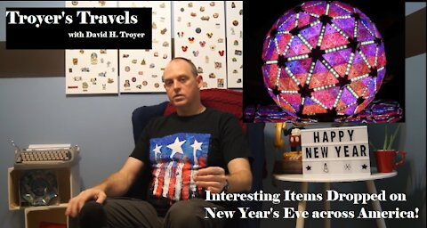 New Years Eve Top 25 Most Interesting Things Dropped in the United States with Troyer's Travels