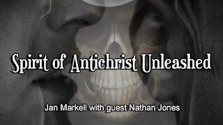 Prophecy Update: Spirit of Antichrist Unleashed
