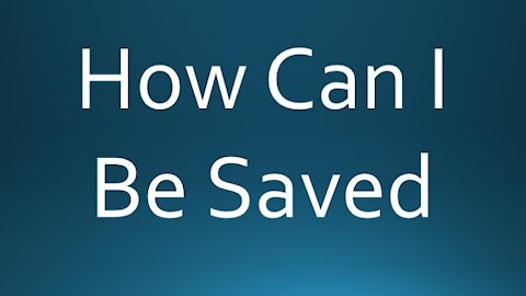 7-25-21 We Need To Discuss Some Scriptures: How Can I Be Assured Of Heaven?