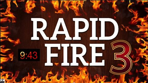 RAPID FIRE Episode 3 - October 14th, 2021