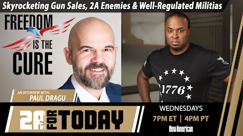 Gun Sales, 2A Enemies & Well-Regulated Militias | Interview with Paul Dragu | 2A For Today!