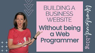Building a Business Website Without Being a Web Programmer