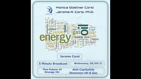 Corstet 5 Minute Overview: The Future Of Energy #6 - Anti - Capitalists Demonize Oil & Gas