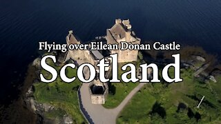 Flying over Magnificent Eilean Donan Castle Scotland - A Short View From Above