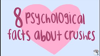 8 Psychological Facts about your Crush