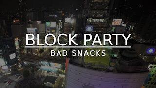 Bad Snacks - Block Party