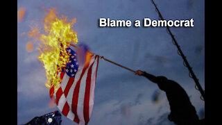 Blame a Democrat