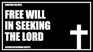Free Will in Seeking The LORD