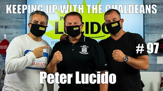 Keeping Up With the Chaldeans: With Peter Lucido