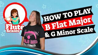 How To Play B Flat Major Scale | How To Play G Minor Scale | Flute