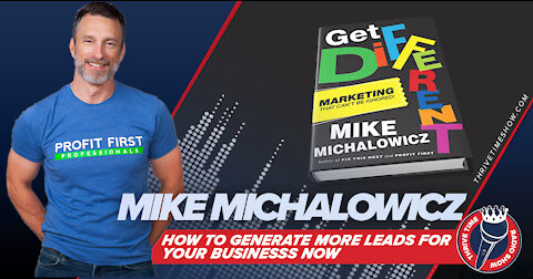 How to Generate More Leads for Your Business NOW with American Success Story Mike Michalowicz Shares