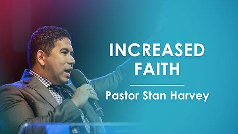 Increased Faith - Pastor Stan Harvey