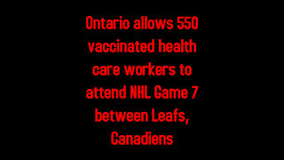 Ontario allows 550 vaccinated health care workers to attend NHL Game 7 Leafs, Canadiens