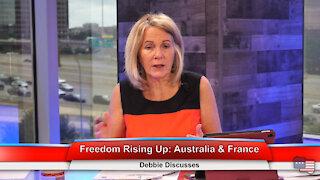 Freedom Rising Up: Australia & France | Debbie Discusses 7.19.21