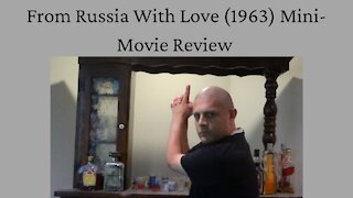 From Russia With Love (1963) Mini-Movie Review