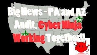 BIG NEWS-AZ AND PA AUDIT, CYBER NINJA WORKING WITH PA?