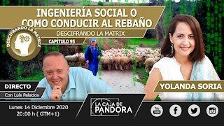 INGENIERIA SOCIAL O COMO CONDUCIR AL REBAÑO por Yolanda Soria y Luis Palacios