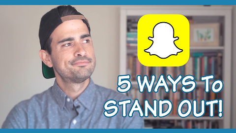 5 clever ways to stand out on Snapchat