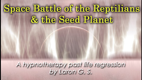 Space Battle of the Reptilians & the Seed Planet   PLR By Laron G. S.